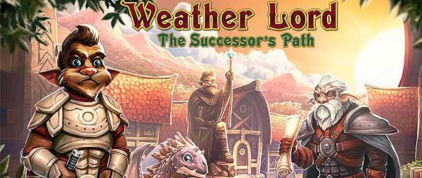 Weather Lord: The Successor's Path - Scour over the missing Magic Weather Artifacts to become the King of Flaywind in this wonderful Time Management game.